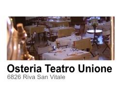 Osteria Teatro Unione, Riva San Vitale
